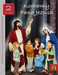 Religia. Szkoła podstawowa klasa 2 Kochamy Pana Jezusa podręcznik - Tadeusz Panuś, Andrzej Kielian, Adam Berski