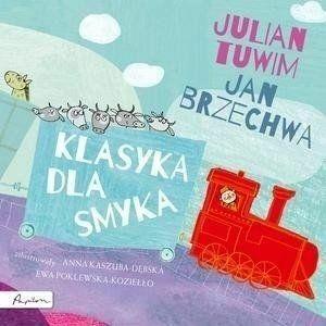 Klasyka dla smyka. Julian Tuwim i Jan Brzechwa - Jan Brzechwa, Julian Tuwim
