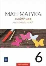 Matematyka wokół nas. Szkoła podstawowa klasa 6. Zeszyt ćwiczeń część 2 - Helena Lewicka, Marianna Kowalczyk
