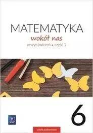 Matematyka Wokół nas SP 6/1 ćw. 2019 WSiP - Helena Lewicka, Marianna Kowalczyk, Robert Grisda