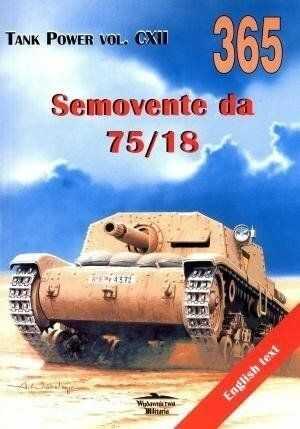 Semovente da 75/18. Tank Power vol. CXII 365 - Janusz Ledwoch