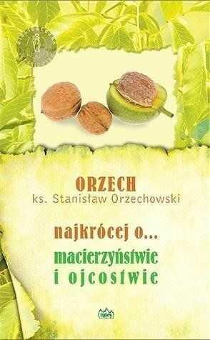 Najkrócej o... macierzyństwie i ojcostwie - Ks. Stanisław Orzechowski