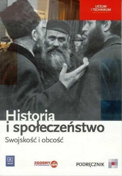Historia i społeczeństwo LO podr. Swojskość... - Marcin Markowicz, Olga Pytlińska, Agata Wyroda