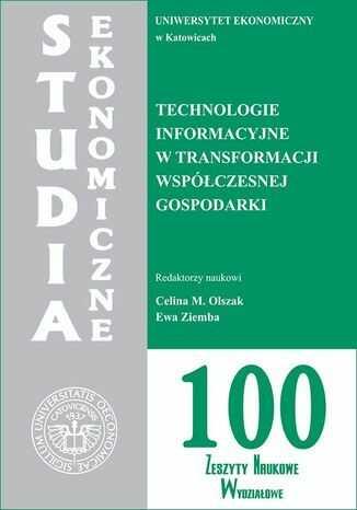 Technologie informacyjne w transformacji współczesnej gospodarki. SE 100 - Ebook.