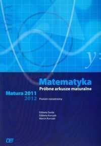 Matematyka poziom rozszerzony. Próbne arkusze maturalne 2011/2012