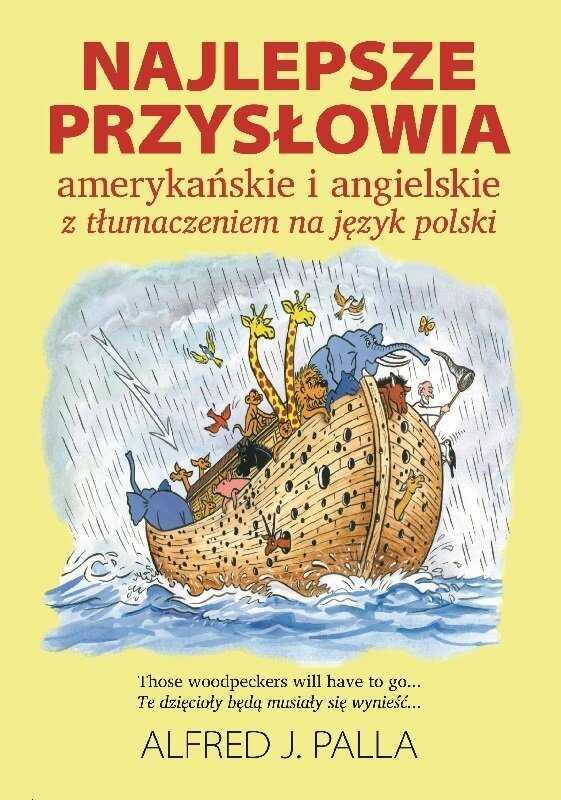 Najlepsze przysłowia amerykańskie i angielskie z tłumaczeniem na język polski - Alfred J. Palla - oprawa miękka