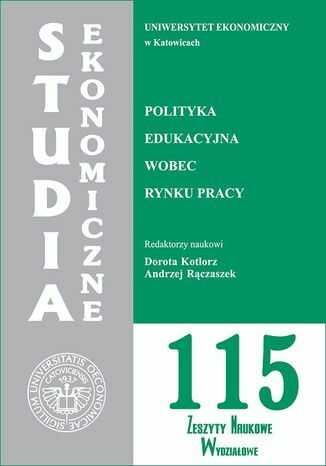 Polityka edukacyjna wobec rynku pracy. SE 115 - Ebook.
