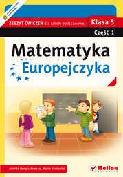 Matematyka Europejczyka. Zeszyt ćwiczeń dla szkoły podstawowej. Klasa 5. Część 1 - dostawa GRATIS!.