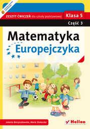 Matematyka Europejczyka. Zeszyt ćwiczeń dla szkoły podstawowej. Klasa 5. Część 3 - dostawa GRATIS!.