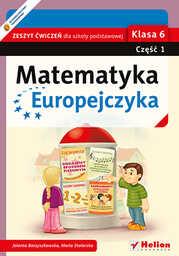 Matematyka Europejczyka. Zeszyt ćwiczeń dla szkoły podstawowej. Klasa 6. Część 1 - dostawa GRATIS!.