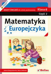 Matematyka Europejczyka. Zeszyt ćwiczeń dla szkoły podstawowej. Klasa 6. Część 2 - dostawa GRATIS!.
