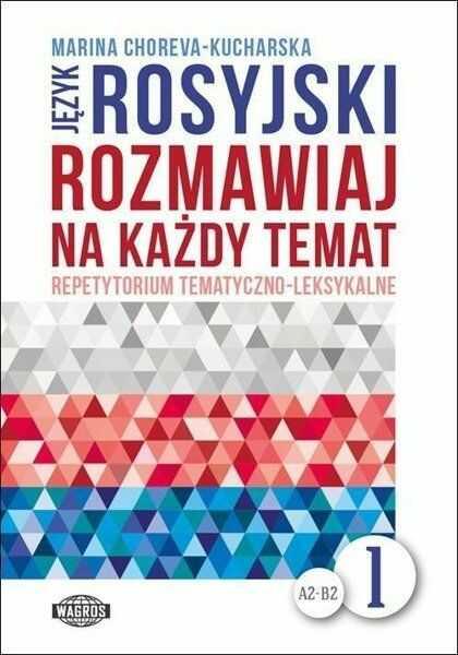Rozmawiaj na każdy temat - język rosyjski 1 - Marina Choreva-Kucharska