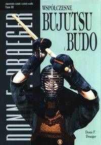 Współczesne bujutsu i budo Tom 3 - Donn F. Draeger