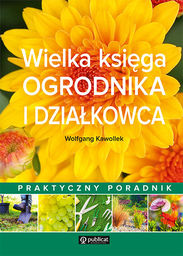 Wielka księga ogrodnika i działkowca ZAKŁADKA DO KSIĄŻEK GRATIS DO KAŻDEGO ZAMÓWIENIA