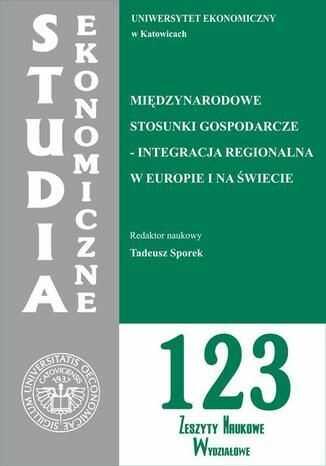 Międzynarodowe stosunki gospodarcze - integracja regionalna w Europie i na świecie. SE 123 - Ebook.