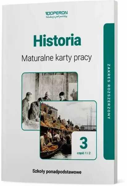 Historia Maturalne Karty Pracy 3 Część 1 I 2 Liceum I Technikum Zakres Rozszerzony - praca zbiorowa