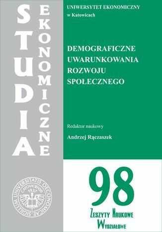 Demograficzne uwarunkowania rozwoju społecznego. SE 98 - Ebook.
