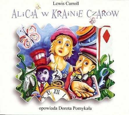 Lewis Carroll ALICJA W KRAINIE CZARÓW słuchowisko