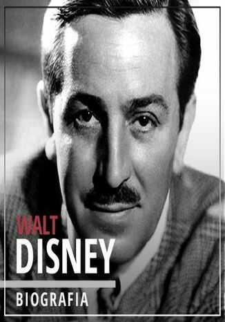 Walt Disney. Wizjoner z Hollywood (1901-1966). Wydanie II Rozszerzone - Audiobook.