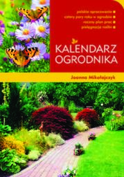 Kalendarz ogrodnika - Ebook.