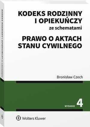 Kodeks rodzinny i opiekuńczy ze schematami. Prawo o aktach stanu cywilnego - Bronisław Czech - ebook