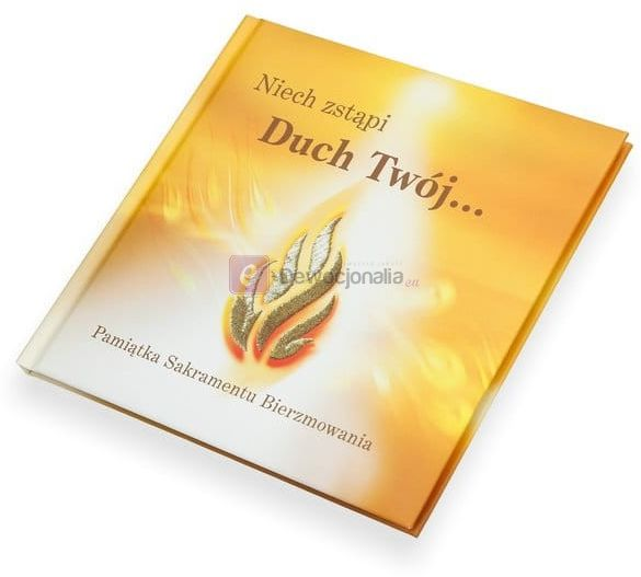 Pamiątka Sakramentu Bierzmowania - Niech zstąpi Duch Twój