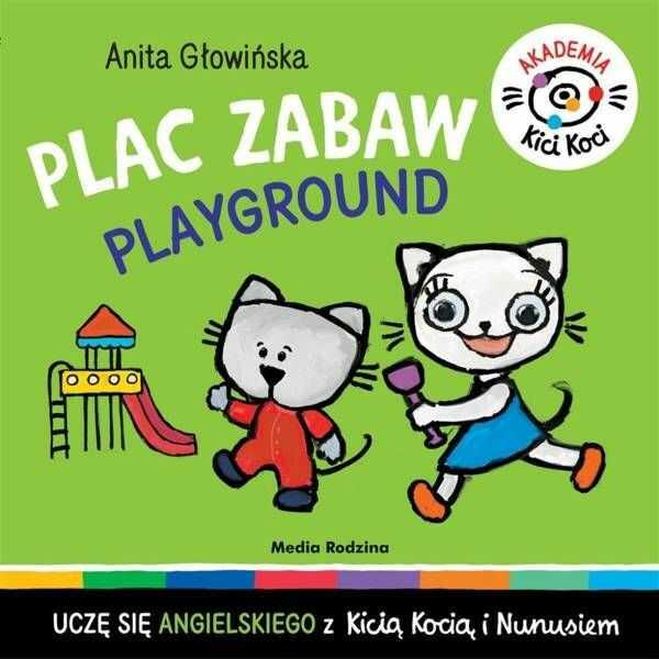 Akademia Kicia Koci. Plac zabaw - Głowińska Anita