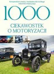 1000 ciekawostek o motoryzacji ZAKŁADKA DO KSIĄŻEK GRATIS DO KAŻDEGO ZAMÓWIENIA