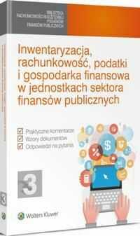 Inwentaryzacja, rachunkowość, podatki i gospodarka finansowa w jednostkach sektora finansów publicznych - Vademecum Głównego - ebook