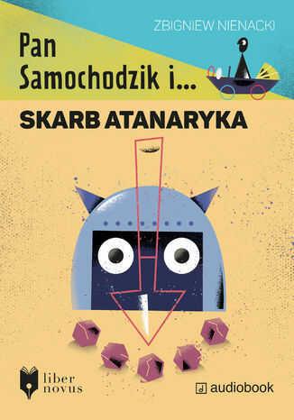 Pan Samochodzik i... (Tom 3). Pan Samochodzik i skarb Atanaryka - Audiobook.
