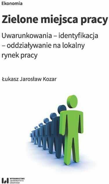 Zielone miejsca pracy - Łukasz Jarosław Kozar - ebook