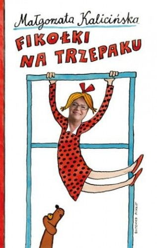 Fikołki na trzepaku Małgorzata Kalicińska
