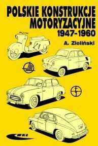 Polskie konstrukcje motoryzacyjne 1947-1960 ZAKŁADKA DO KSIĄŻEK GRATIS DO KAŻDEGO ZAMÓWIENIA