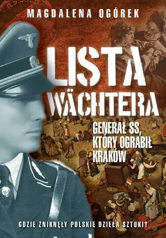 Lista Wachtera. Generał SS, który ograbił Kraków - Ebook.
