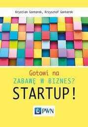 Gotowi na zabawę w biznes? Startup! - Ebook.