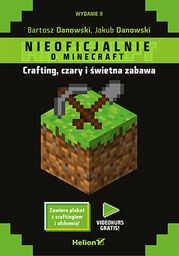 Minecraft. Crafting, czary i świetna zabawa. Wydanie II - Ebook.