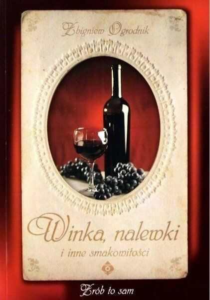 Winka nalewki i inne smakowitości - Zbigniew Ogrodnik