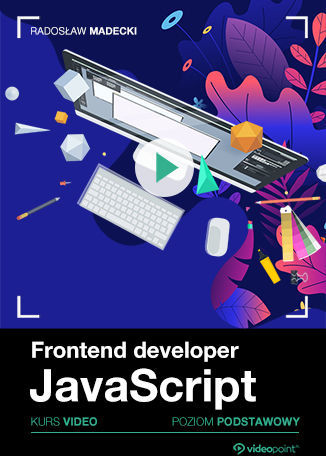 Frontend developer. Kurs video. JavaScript. Poziom podstawowy .