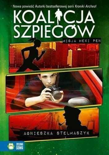 KOALICJA SZPIEGÓW MISJA HEXI PEN Agnieszka Stelmaszyk