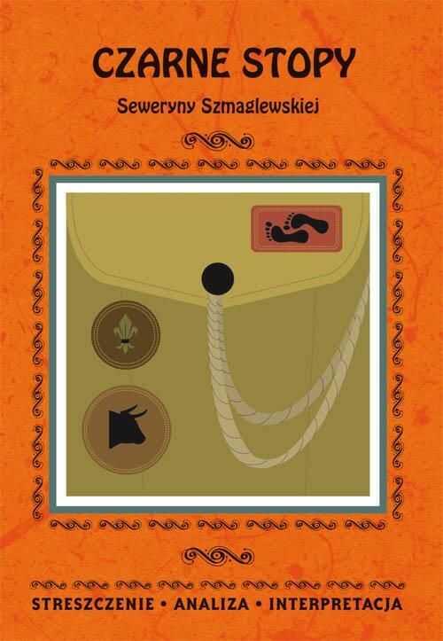 Czarne Stopy Seweryny Szmaglewskiej. Streszczenie, analiza, interpretacja - Magdalena Gulińska - ebook