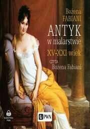 Antyk w malarstwie XV-XXI wiek - Audiobook.