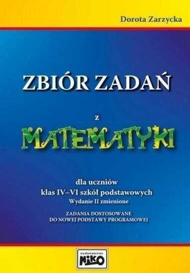 Zbiór zadań z matematyki dla uczniów klas 4-6 - Dorota Zarzycka