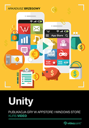 Unity. Publikacja gry w AppStore i Windows Store. Kurs video .