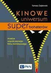 Kinowe uniwersum superbohaterów. Analiza współczesnego filmu komiksowego - Ebook.