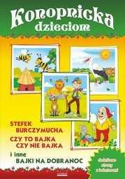 Konopnicka dzieciom. Stefek Burczymucha, Czy to bajka, czy nie bajka i inne bajki na dobranoc - Ebook.