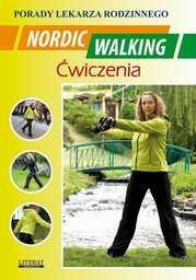 Nordic Walking Ćwiczenia. Porady lekarza rodzinnego - Ebook.