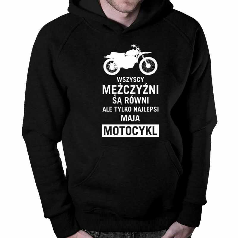 Wszyscy mężczyźni są równi - motocykl - męska bluza z nadrukiem