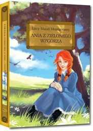Ania z Zielonego Wzgórza (oprawa twarda) ZAKŁADKA DO KSIĄŻEK GRATIS DO KAŻDEGO ZAMÓWIENIA