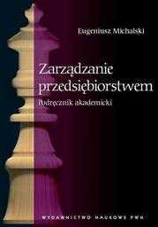 Zarządzanie przedsiębiorstwem. Podręcznik akademicki - Ebook.