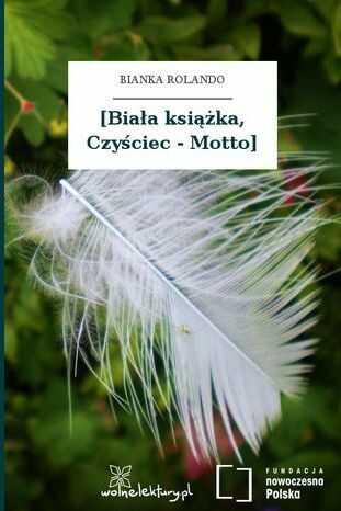 [Biała książka, Czyściec - Motto] - Ebook.